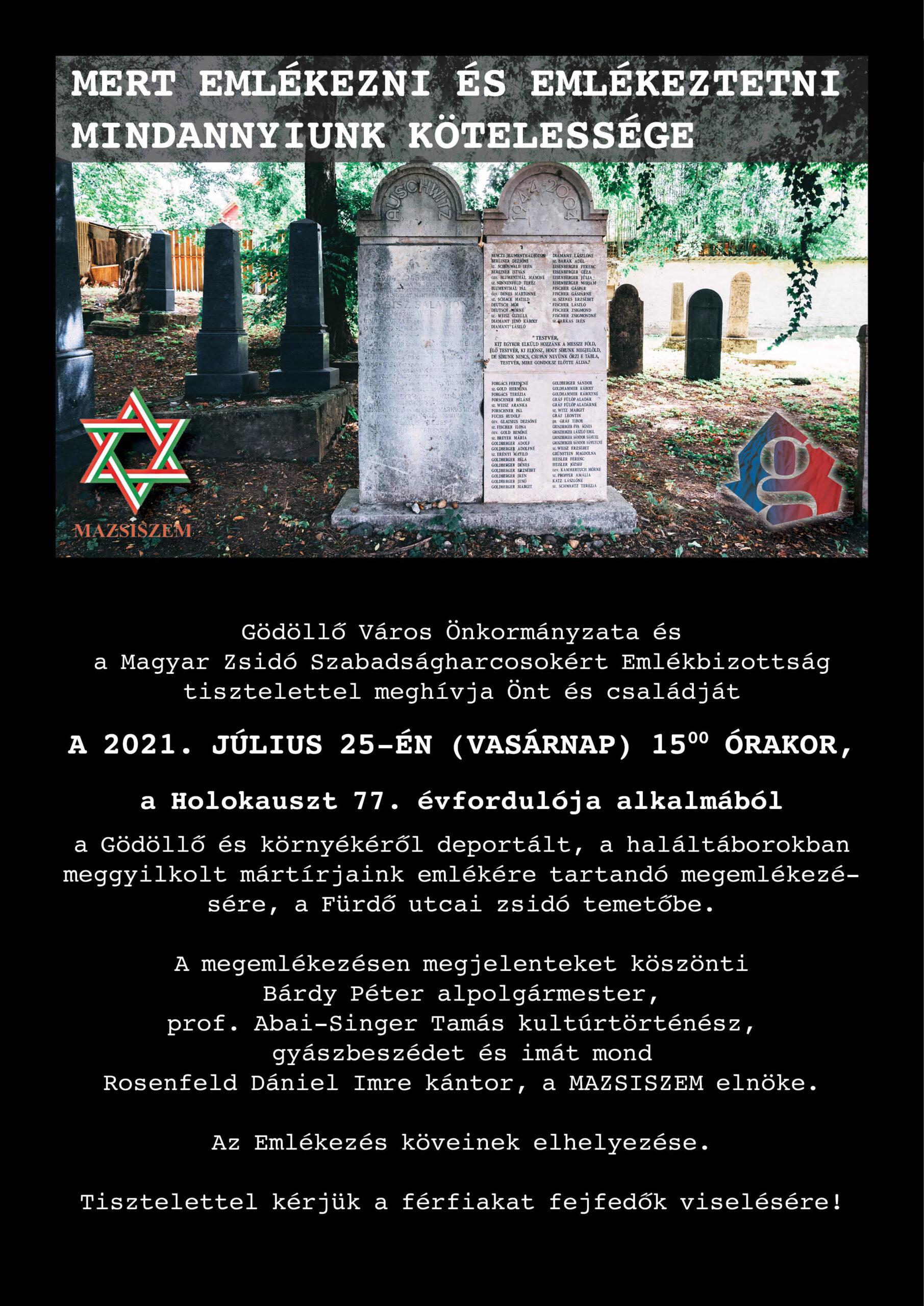 Emlékezés a Gödöllőről és környékéről deportáltakra és a haláltáborokban meggyilkoltakra a Holokauszt 77. évfordulója alkalmából.